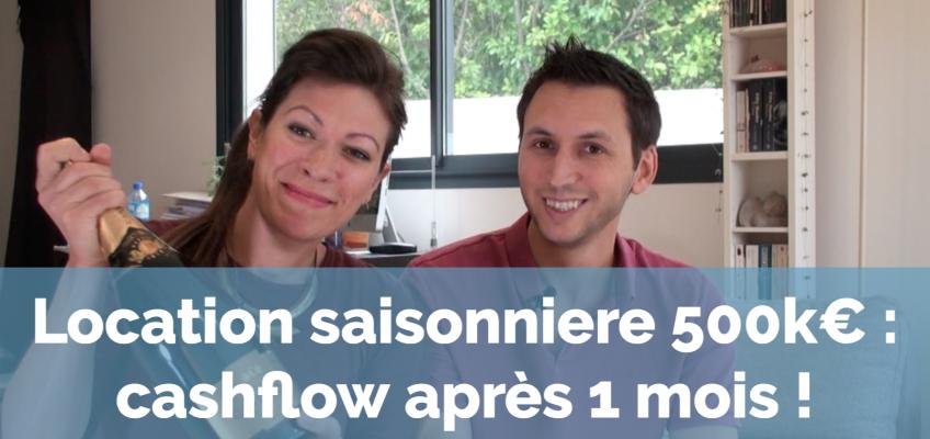 Location saisonnière 500k€ : cashflow après un mois