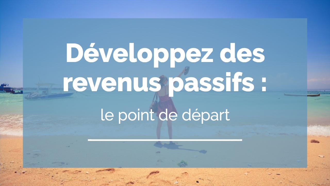 developper des revenus passifs