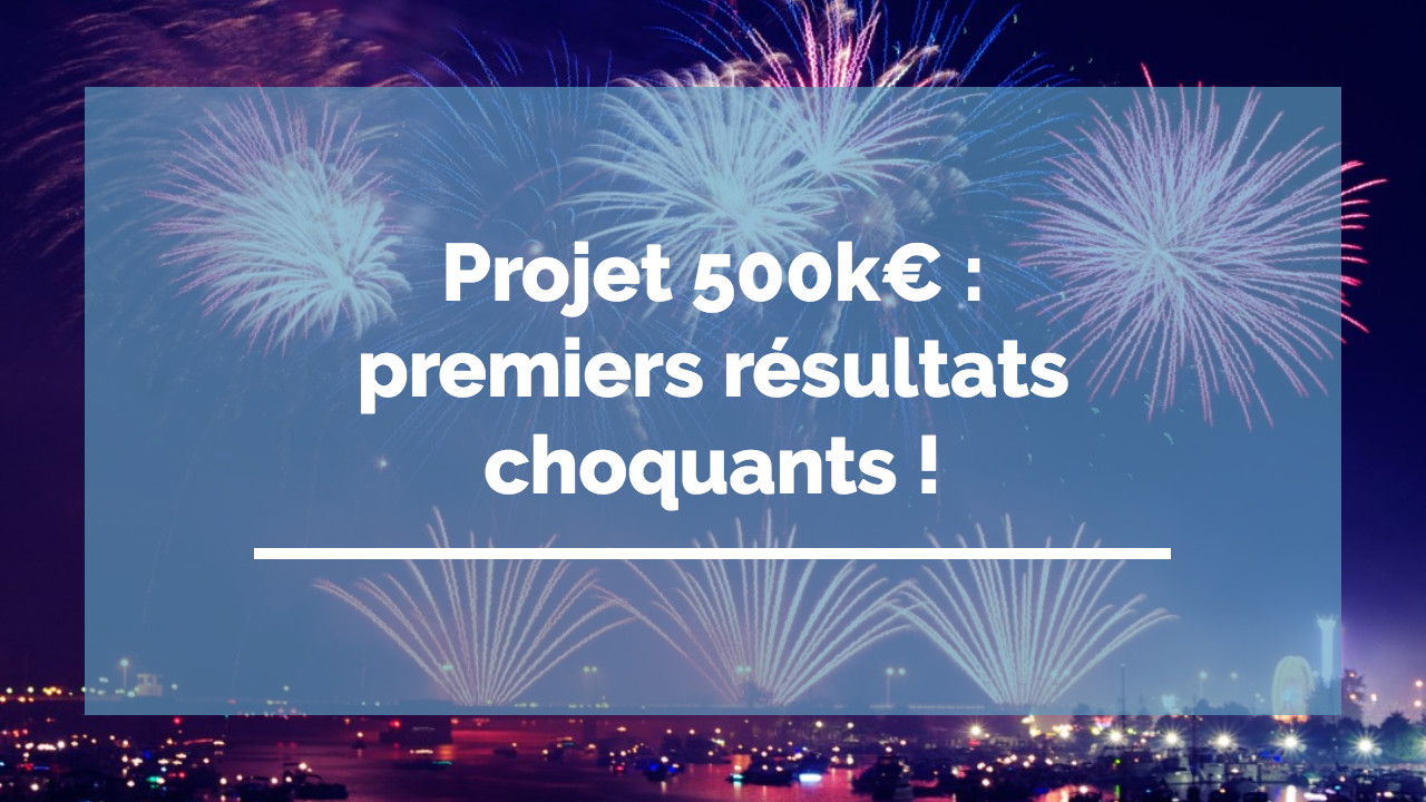 projet 500ke premiers resultats choquants