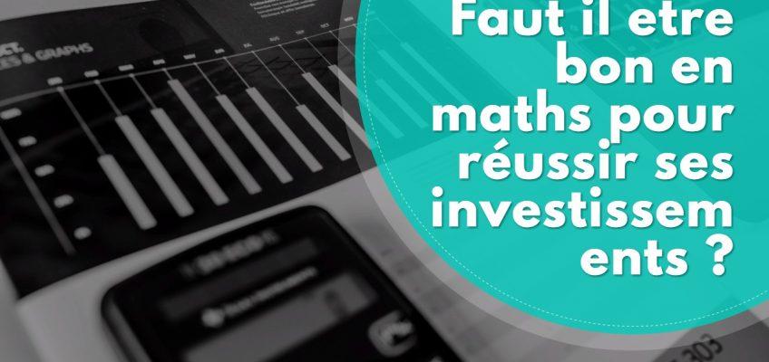 Faut il être bon en maths pour investir dans l'immobilier ?