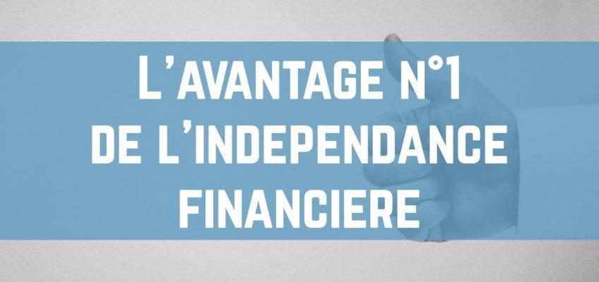 L'avantage numéro 1 de l'indépendance financière